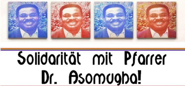 24.04.2020 – Solidarität mit Pfarrer Dr. Asomugha
